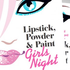 Lipstick, Powder & Paint Nights